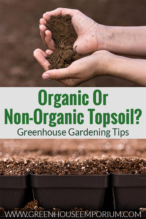 Organic topsoil in the hands and in seed trays with the text Organic or non-organic topsoil - Greenhouse Gardening Tips