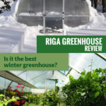 Onion-shaped greenhouse surrounded by snow and the inside of a greenhouse and the text: Riga Greenhouse Review - Is it the best winter greenhouse?