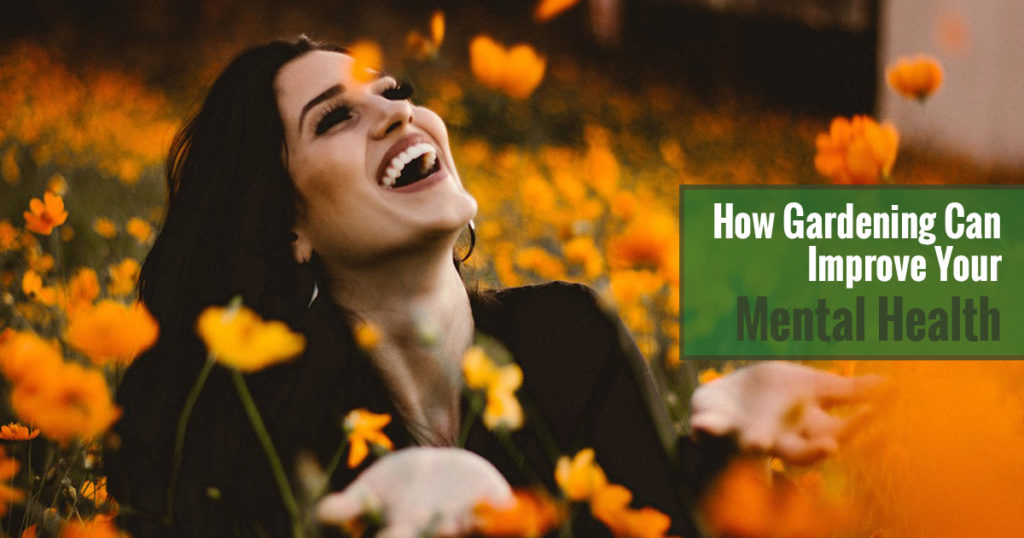 Woman laughing surounded by flowers with the text How Gardening Can Improve Your Mental Health