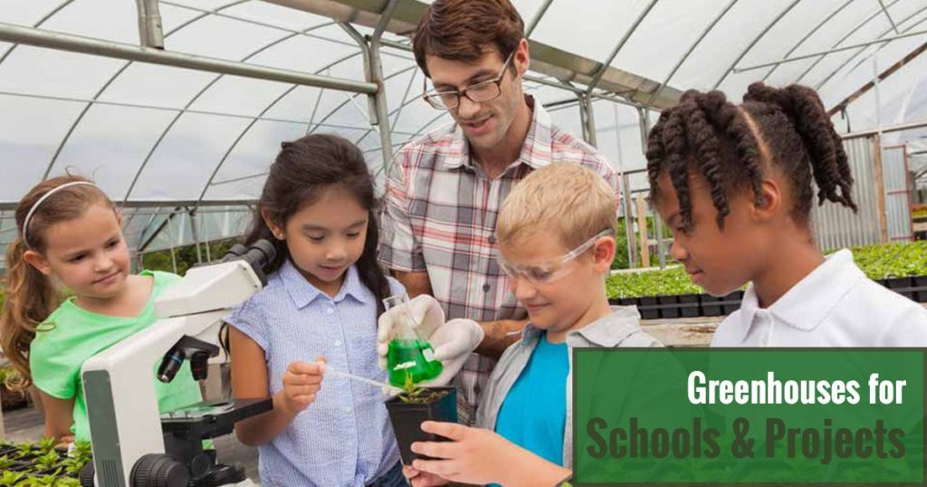 Greenhouses for Schools and Projects