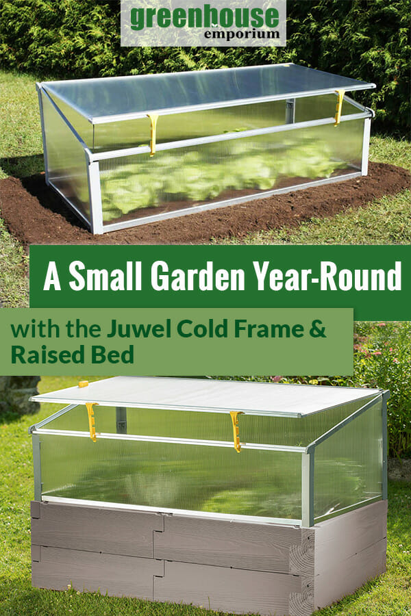 Cold frame with and without raised bed and the text: A small Garden Year-Round with the Juwel Cold Frame & Raised Bed