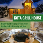 The Finnish Kota House in winter and the interior of it with the text: The Kota Grill House - Enjoy barbecue parties even in the cold & frosty winter