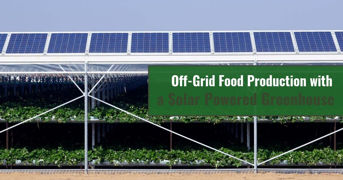 Off-grid food production with solar panels on roof