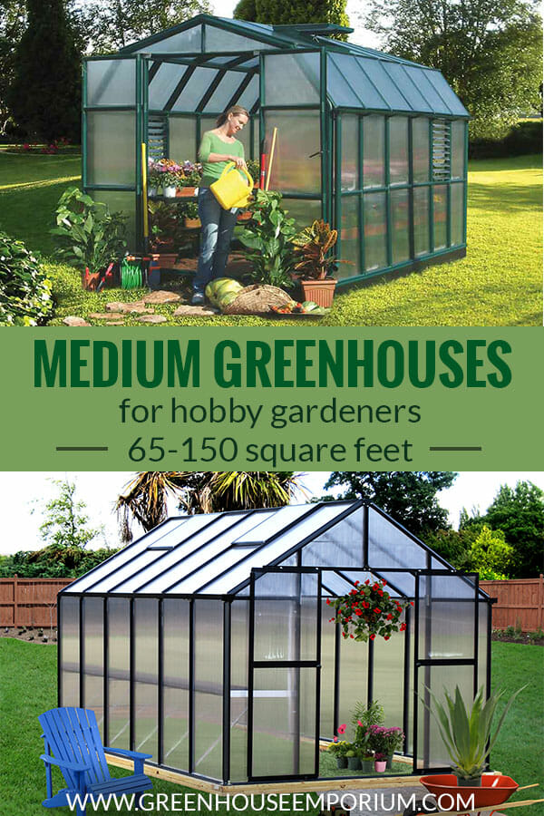 Two medium-sized greenhouses at the top and bottom with the text in middle saying: Medium Greenhouses for hobby gardeners - 65 to 150 square feet