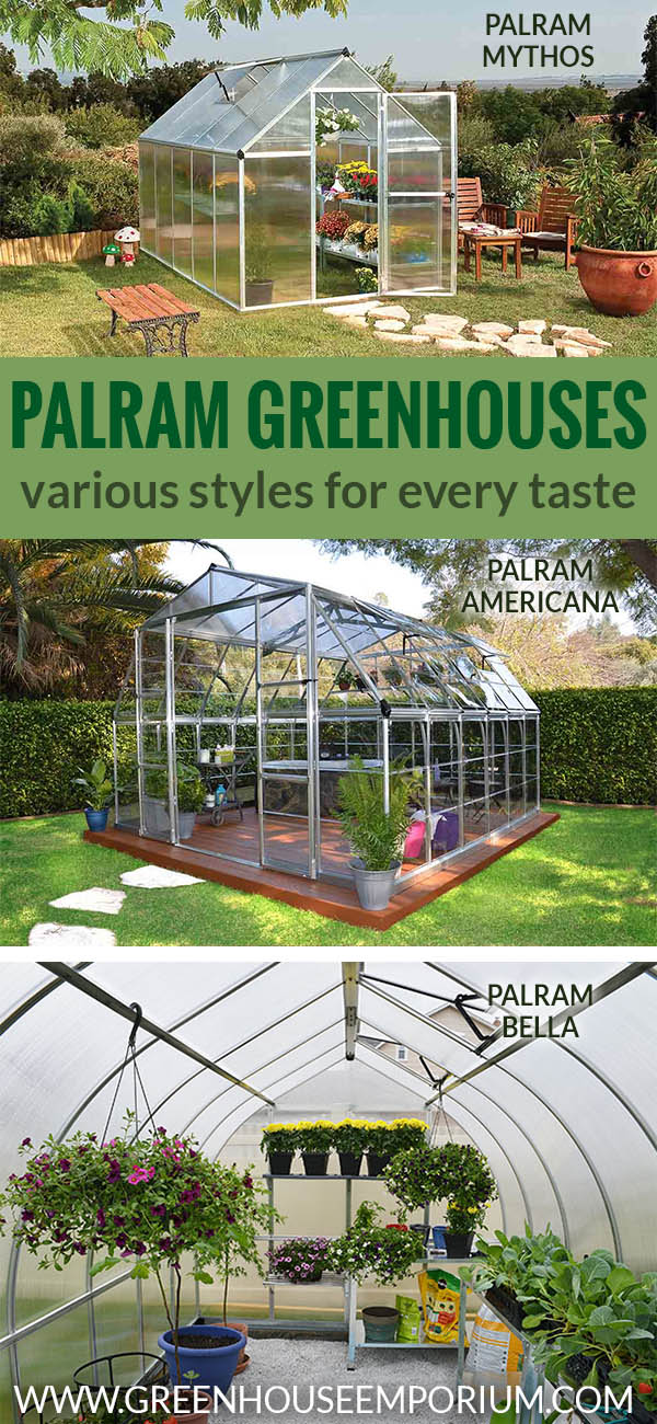 Displaying three different Palram Greenhouse structures (A-shape, barn-style and onion-shaped with text saying: Palram Greenhouses - Various styles for every taste