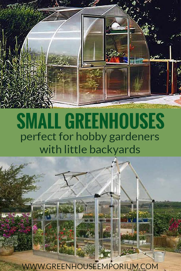 Two small greenhouses at the top and bottom with the text in middle saying: Small Greenhouses - perfect for hobby gardeners with little backyards