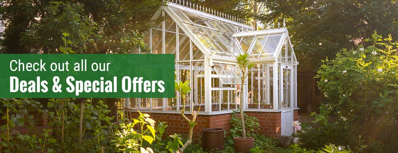 White greenhouse in a garden with the text: Check out all our Deals & Special Offers