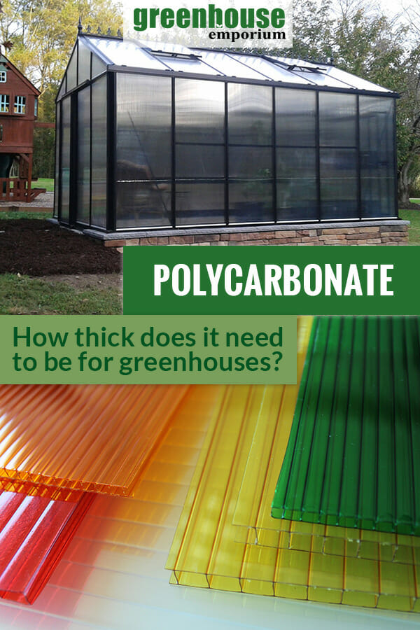 Polycarbonate greenhouse and panels with the text: Polycarbonate - How Thick does it need to be for greenhouses?