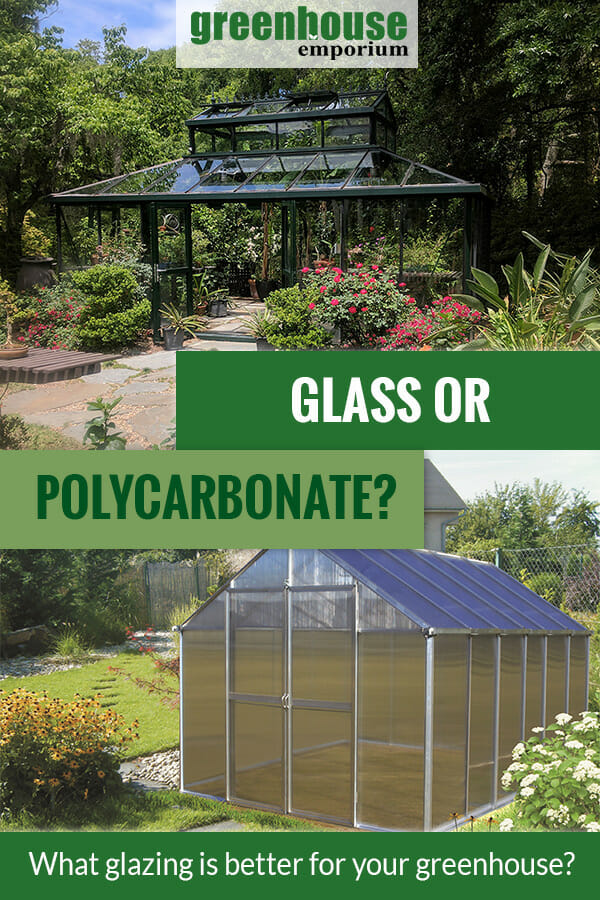 Glass greenhouse on top and Polycarbonate greenhouse at the bottom with the text: Glass or Polycarbonate - What glazing is better for your greenhouse