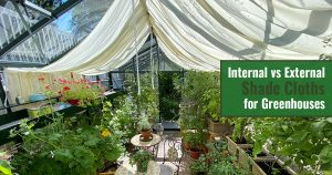 Glass greenhouse with internal shade cloths and plants and the text: Internal vs External Shade Cloths for greenhouses